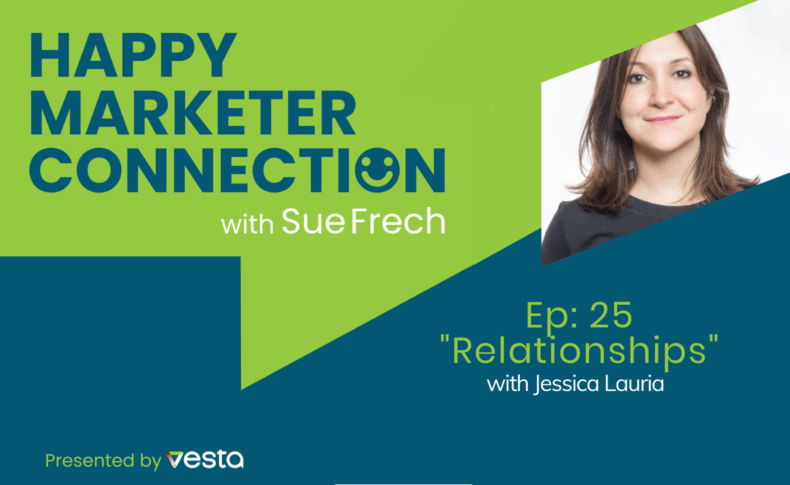 "Happy Marketer Connection Ep. 25: Jessica Lauria on ""Relationships"""