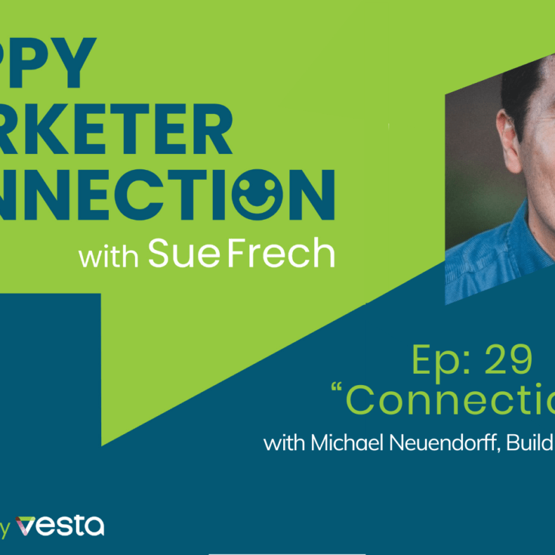 "Happy Marketer Connection Ep. 29: Michael Neuendorff of Build and Balance on ""Connection"""